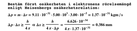Exempel - Osäkerhet i en elektrons läge