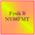 Fysik B - NV08FMT