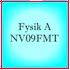 Fysik A - NV09FMT